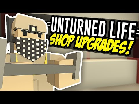 SHOP UPGRADES - Unturned Life Roleplay #14