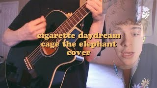 CIGARETTE DAYDREAM BY CAGE THE ELEPHANT (CHRISTIAN AKRIDGE COV…