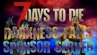 7 Days To Die Sponsor Server #4 | Darkness Falls Mod Live Stream