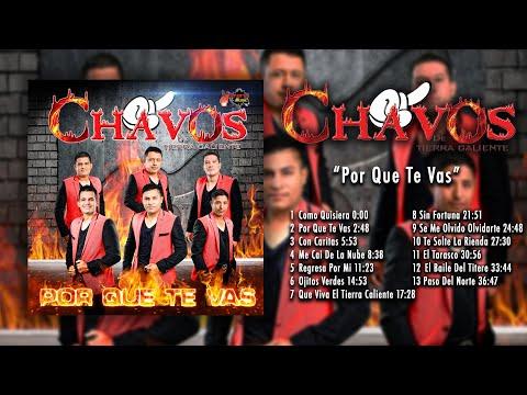 Los Chavos De Tierra Caliente - Por Que Te Vas (Disco Completo)