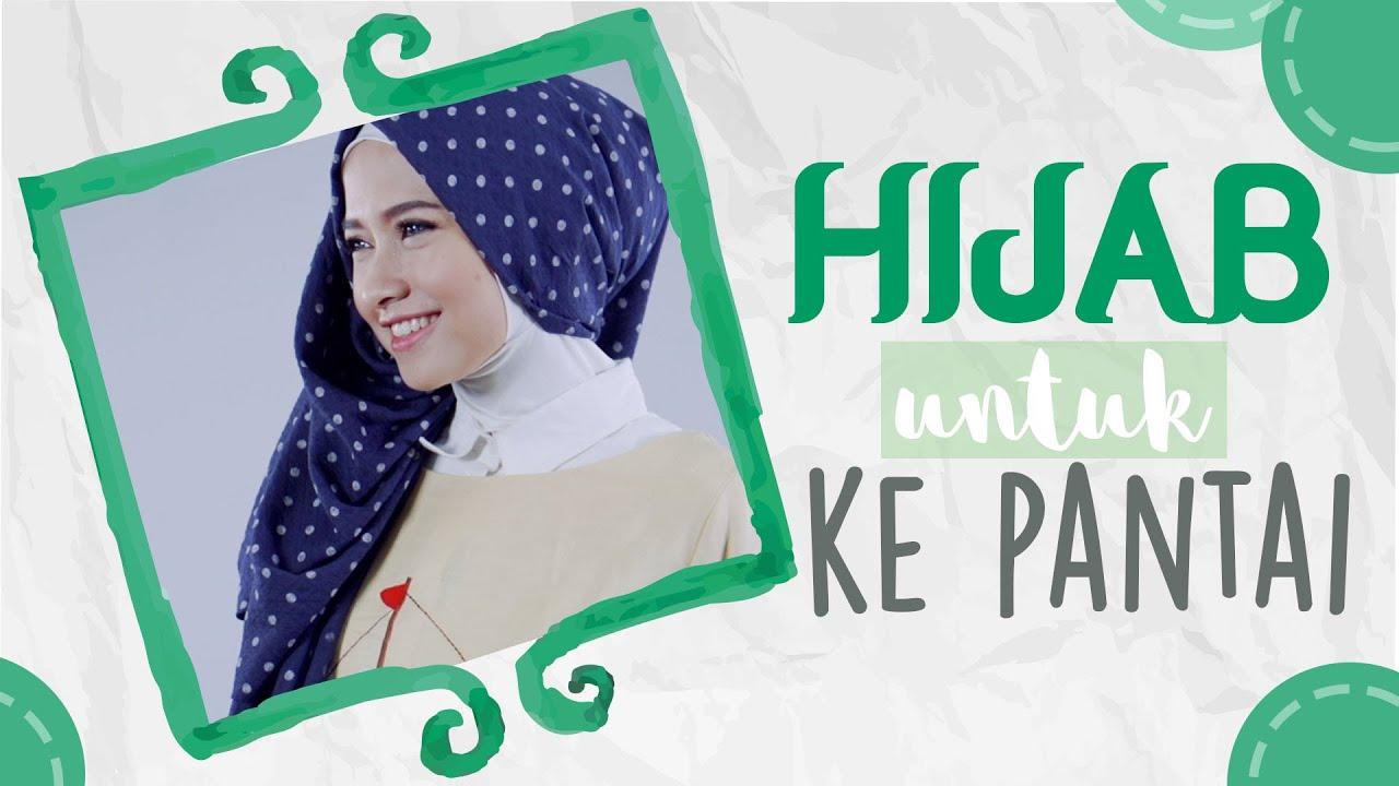 Tutorial Hijab Untuk Ke Pantai Hijabpop With Pandan Hijab Hunt