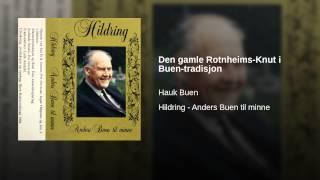 Den gamle Rotnheims-Knut i Buen-tradisjon