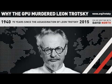 Why and How the GPU Murdered Leon Trotsky - Part 1 - Online Interview with David North