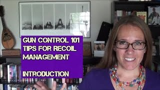 Gun Control 101 -- Tips for Recoil Management (Ep. 1): Introduction