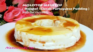 MOLOTOF MELETOFFF ( Molotof – Classic Portuguese Pudding ) Resepi  Chef Alexiswandy