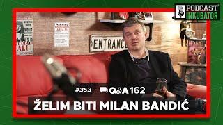 Podcast Inkubator #353 Q&A 162 - Želim Biti Milan Bandić