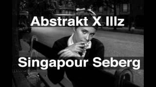 Abstrakt X Illz - Singapour Seberg (Prod. Antoine Arbour)
