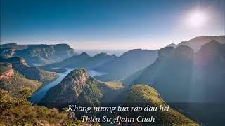 Không nương tựa vào đâu hết - Thiền Sư Ajahn Chah