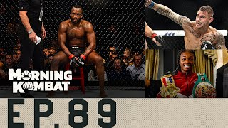Edwards vs. Chimaev OFF   Dustin Poirier   Holyfield vs. Tyson 3?   Morning Kombat Ep. 89