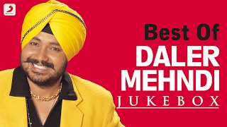 Best Of Daler Mehndi  Audio Jukebox