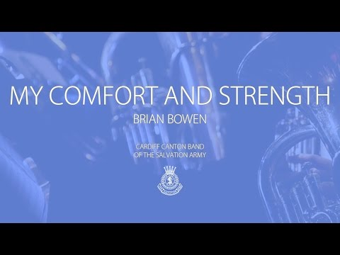 My Comfort and Strength - Cardiff Canton Band