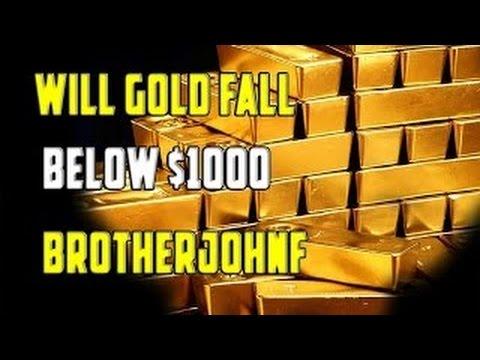 WARNING! Will Gold Fall Below $1000 BrotherJohnF