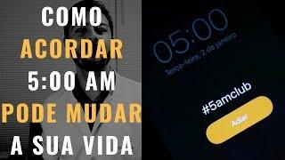 Como acordar às 5 da manhã pode MUDAR sua vida! #5amclub