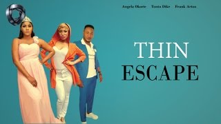 Thin escape | nollywood latest movies 2016/2017