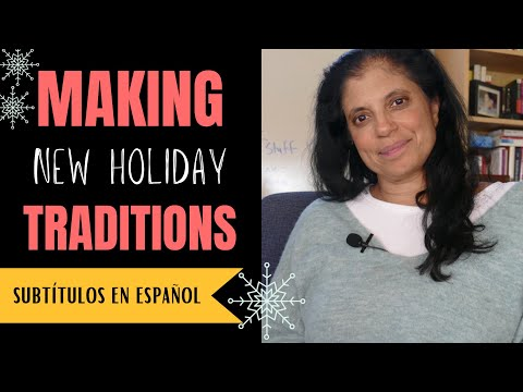 New holiday traditions & rethinking the holidays (subtítulos en español)