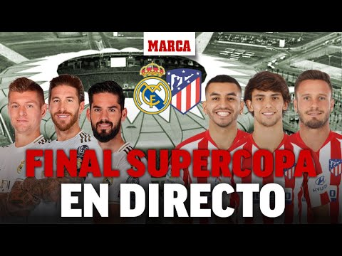 Real Madrid - Atlético de Madrid, Final Supercopa de España 2020 I EN DIRECTO - ÚLTIMA HORA
