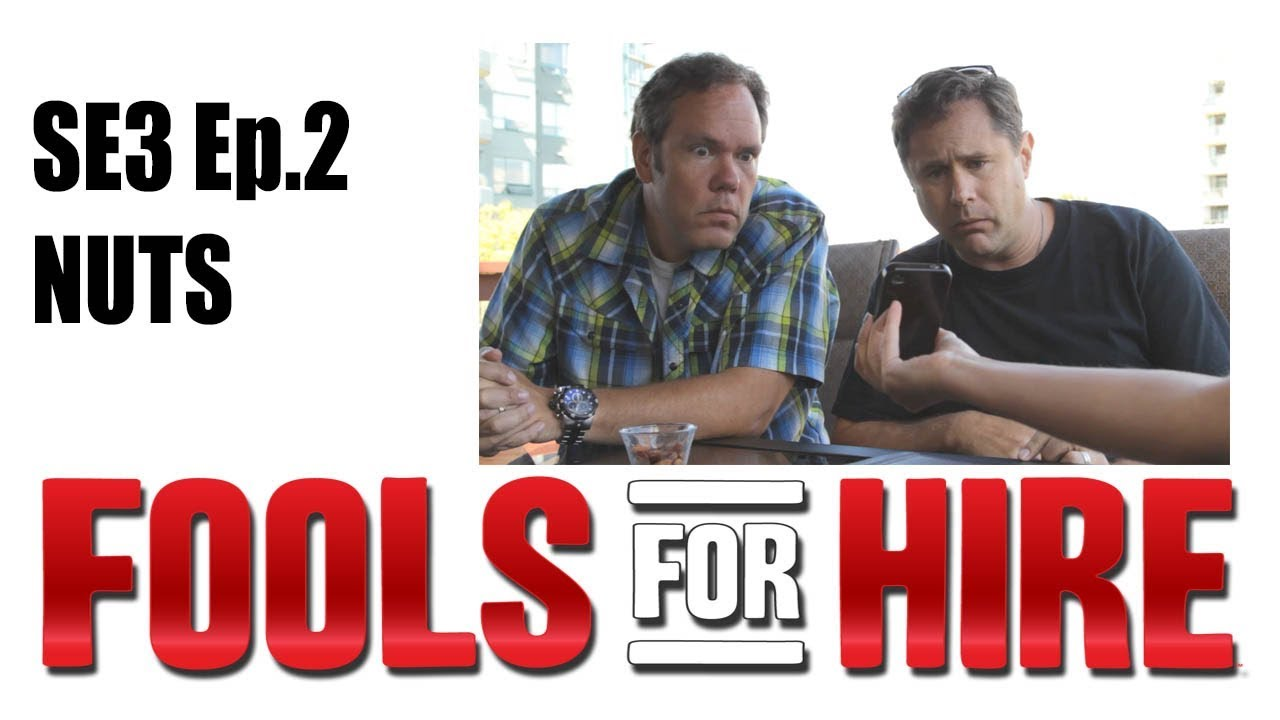 FOOLS FOR HIRE - SE3Ep2 - Nuts