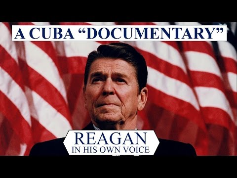 A Cuba Documentary - Ronald Reagan