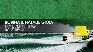 Bobina Natalie Gioia My Everything UCast Remix
