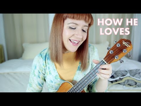 How He Loves - David Crowder (Ukulele Cover)