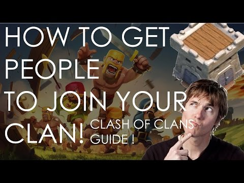 HOW TO GET PEOPLE TO JOIN YOUR CLAN IN CLASH OF CLAN !! THE BEST WAY !!