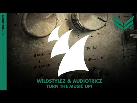 Wildstylez & Audiotricz - Turn The Music Up! (Original Mix)