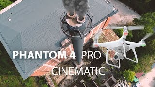 DJI Phantom 4 Pro 🎥 4K 60fps Drone Footage | Cinematic Short Film 2017