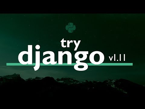 Try DJANGO TUTORIAL Series (v1.11) // Learn Django Version 1
