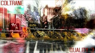Coltrane - Quality 3 (Intro PT.2)