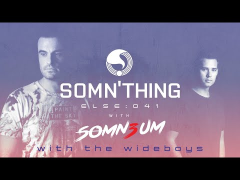 Somn'thing Else 041 with Somn3um and special guest The Wideboys