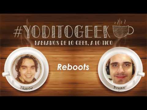 Reboots y Remakes en cine | #YoditoGeek