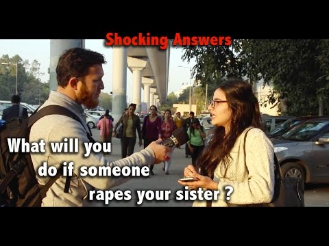 What will you do if someone rapes your sister ?. (Social experiment In India)