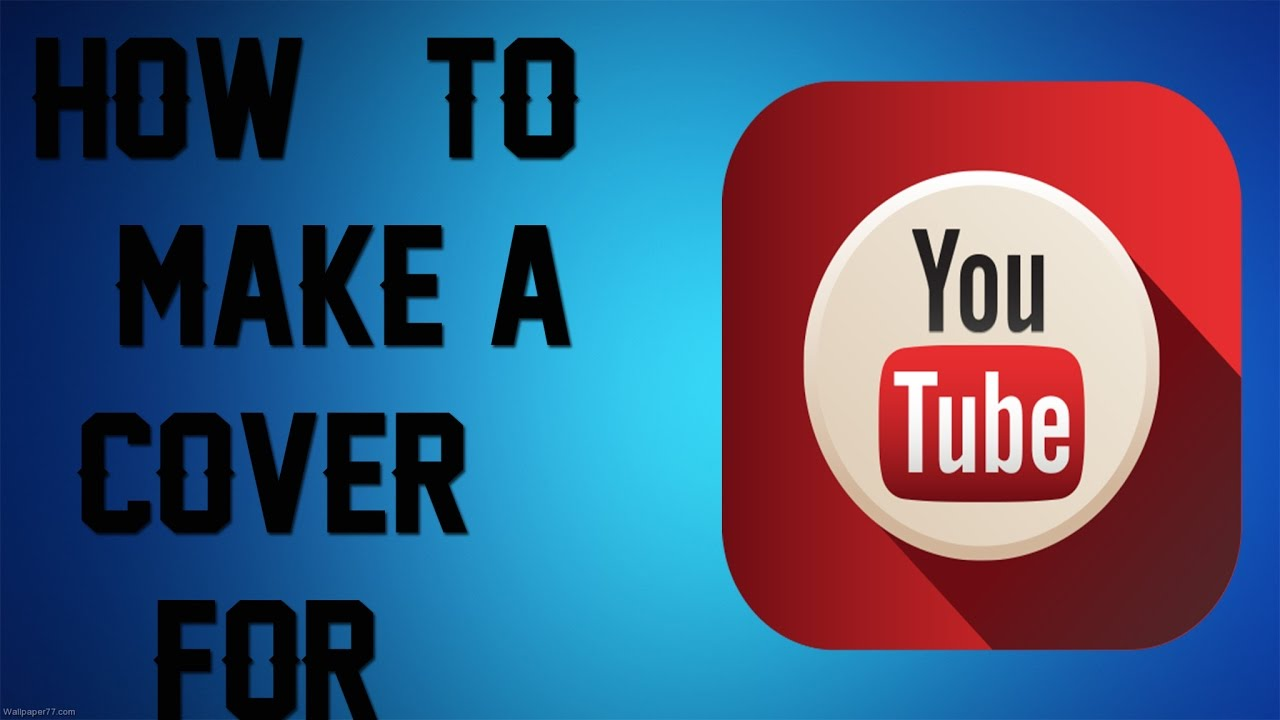 How To Make A Cover For Youtube 2048x1152