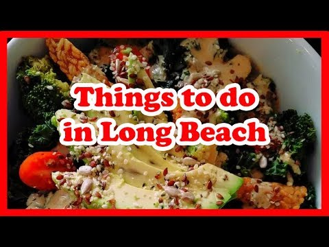 5 Things to do in Long Beach, California | US Travel Guide