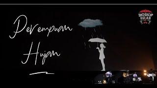The Rain - Monolog + Perempuan Hujan (Bioskop Hujan)