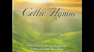 Reta Ceol - Celtic Hymns [Full Album At 432hz]