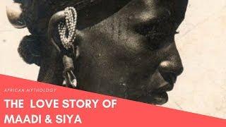 African Mythology: The Love Story of Maadi and Siya