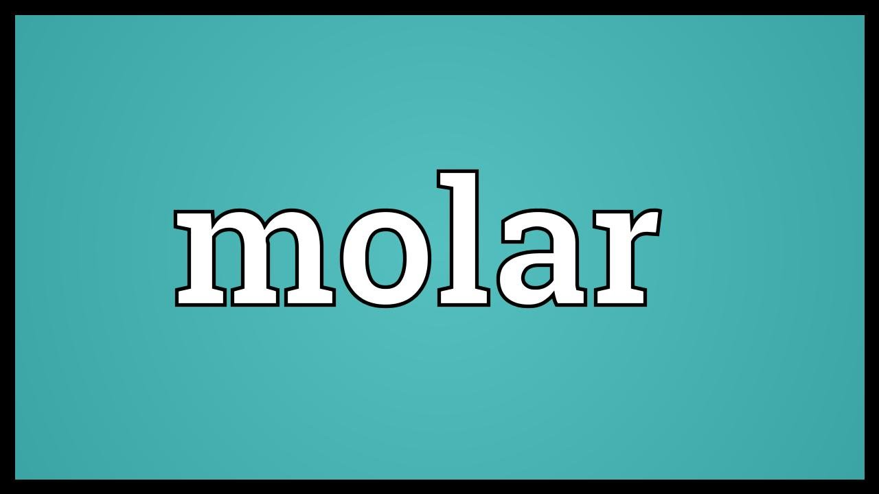 Molar Meaning