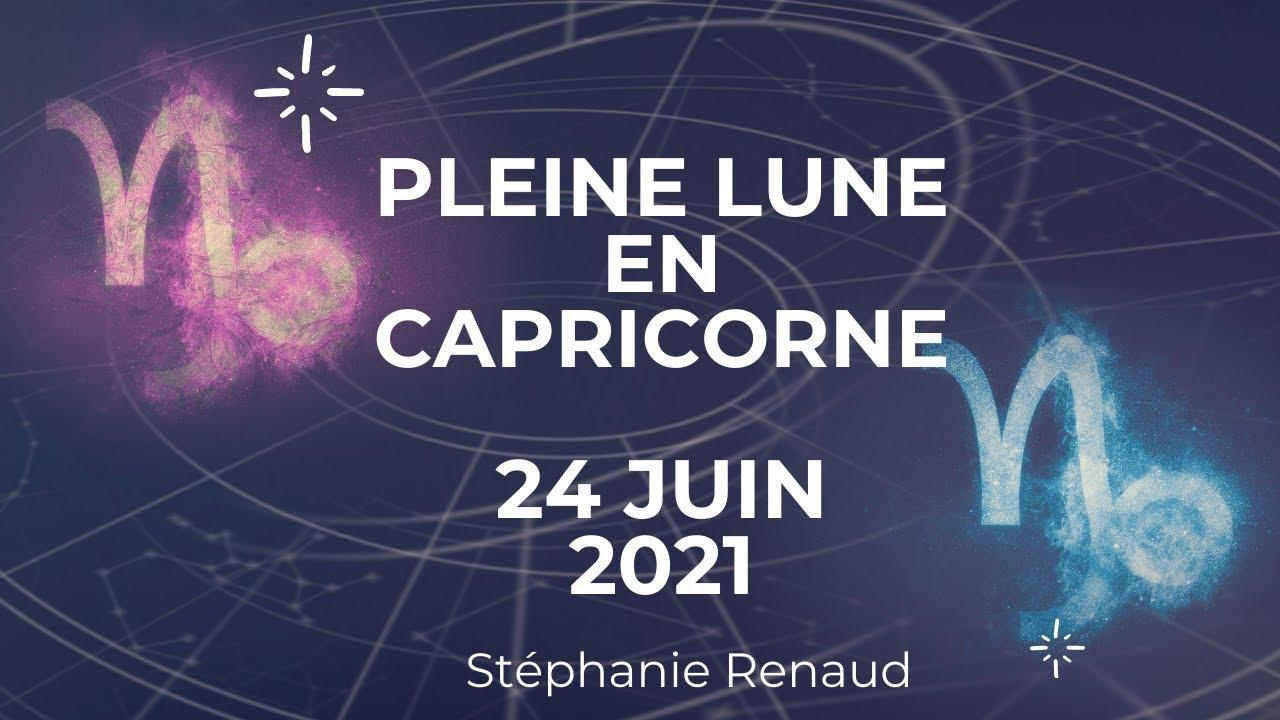 Video Pleine Lune Du 24 Juin 2021 En Capricorne Youtube