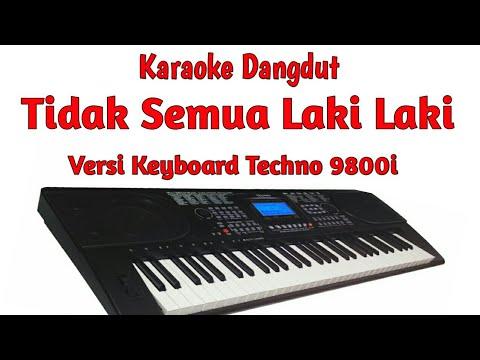 TIDAK SEMUA LAKI-LAKI (KARAOKE)  TECHNO 9800I sampling OMB