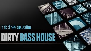 Dirty Bass House Maschine Expansion Ableton Live Pack - From Niche Audio