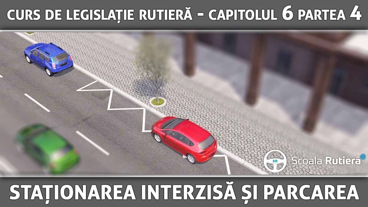 DRPCIV - Curs de legislatie rutiera - Cap 6 Part 4 - staționarea interzisă și parcarea