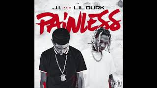 J.I. - Painless (feat. Lil Durk) (Official Audio)
