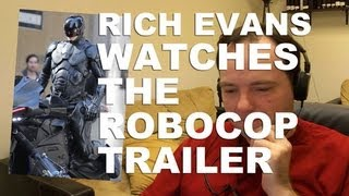 Rich Evans Watches the Robocop Remake Trailer