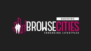 #1 Introducing Browse Cities Kuching - One-Stop Lifestyle Website
