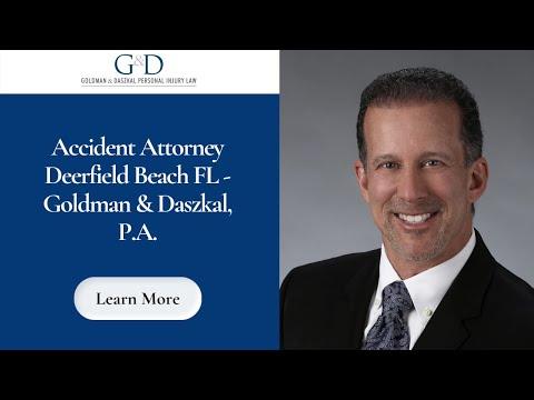 Accident Attorney Deerfield Beach FL - Goldman & Daszkal, P.A.