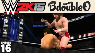 WWE 2K15 MY CAREER :: DANIEL BRYAN CHEAP SHOT! Part 16 [WWE 2K15 w/ BdoubleO100]