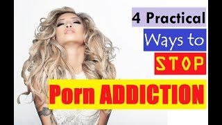 4 Practial Ways to Stop Porn Addiction