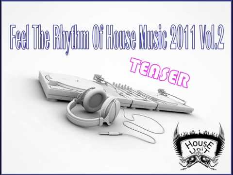 HouseUnit   Feel The Rhythm Of House Music 2011 Vol 2 TEASER mp3