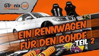 Ein Rennwagen für den Rohde Teil 2 | GTronix360° Team mcchip-dkr